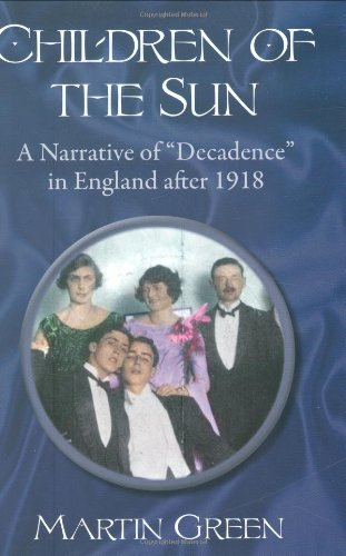 9781604190014: Children of the Sun: A Narrative of Decadence in England After 1918
