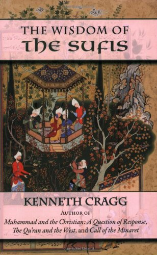 The Wisdom of the Sufis (1604190140) by Kenneth Cragg