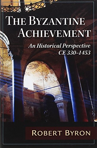 9781604190267: The Byzantine Achievement: An Historical Perspective; C.E. 330-1453