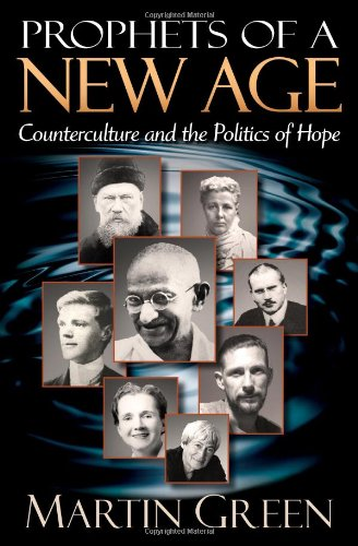 Prophets of a New Age: Counterculture and the Politics of Hope: Green, Martin