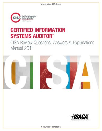 9781604201284: CISA Review Questions, Answers and Explanations Manual 2011
