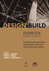 9781604228342: The Design-Build Deskbook: A Blueprint for Design-Build Procurement Across the United States and Canada, Fourth Edition