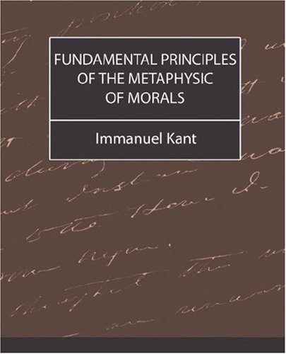 9781604240115: Fundamental Principles of the Metaphysic of Morals