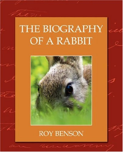 9781604240184: The Biography of a Rabbit