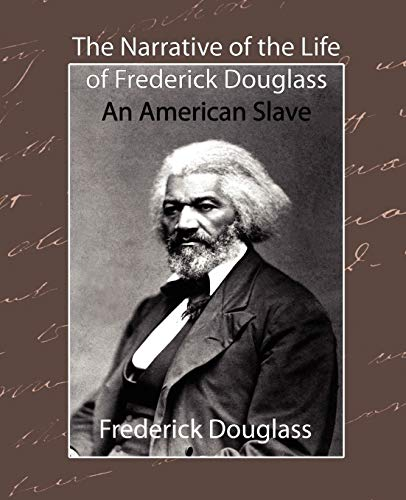 9781604240696: The Narrative of the Life of Frederick Douglass - An American Slave