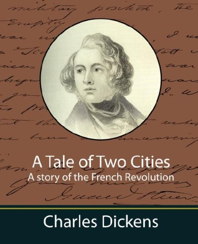 A Tale of Two Cities A story of the French Revolution (9781604240719) by Charles Dickens