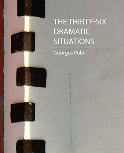 9781604241112: The Thirty-Six Dramatic Situations (Georges Polti)