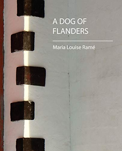 9781604241143: A Dog of Flanders (Maria Louise Rame)