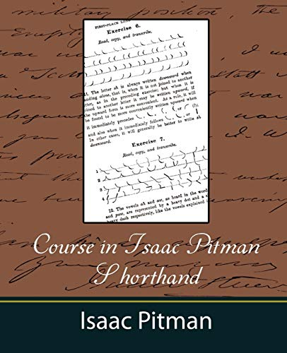 Course in Isaac Pitman Shorthand: Pitman Isaac Pitman