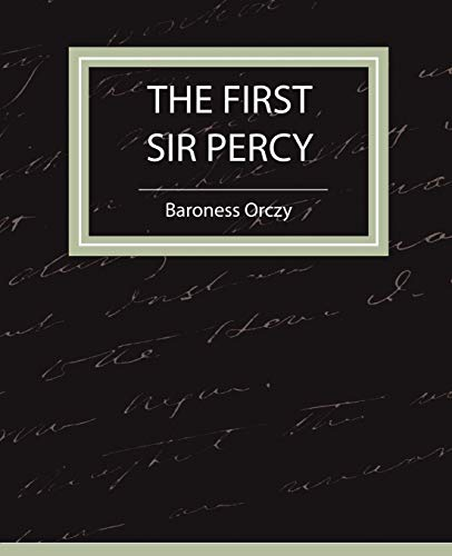 The First Sir Percy (Fiction/Mystery & Detective): Baroness Orczy