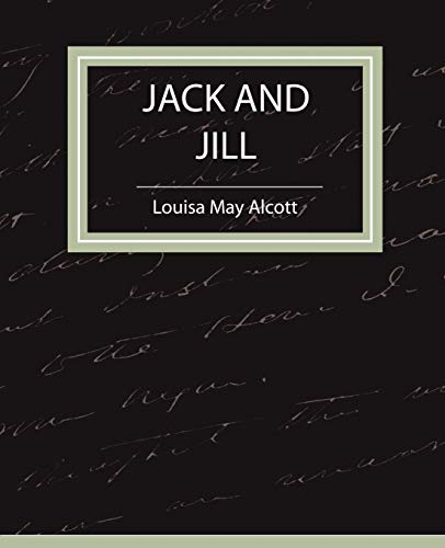 9781604241365: Jack and Jill - Louisa May Alcott