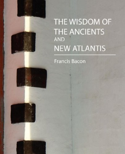 9781604241716: The Wisdom of the Ancients and New Atlantis (Two Stories)