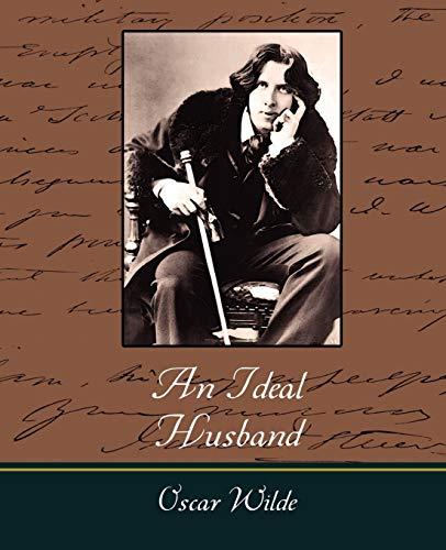 An Ideal Husband: Oscar Wilde