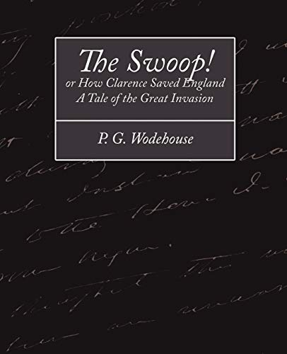 9781604243260: The Swoop! or How Clarence Saved England - A Tale of the Great Invasion