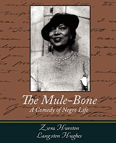 The Mule-Bone (1604243465) by Zora Neale Hurston; Zora Hurston and Langston Hughes