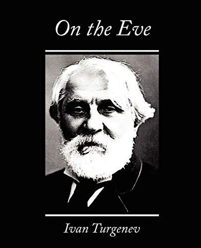 On the Eve: Ivan Sergeevich Turgenev