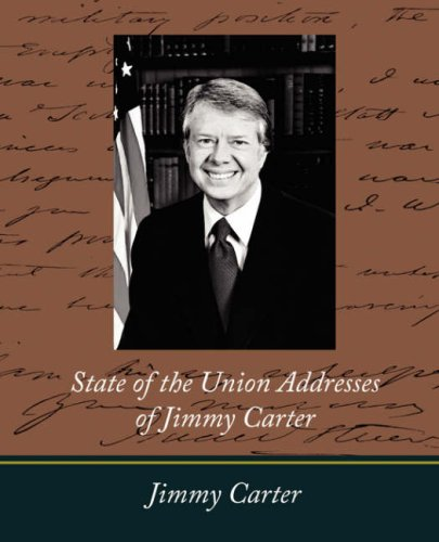 State of the Union Addresses of Jimmy Carter (160424383X) by Jimmy Carter