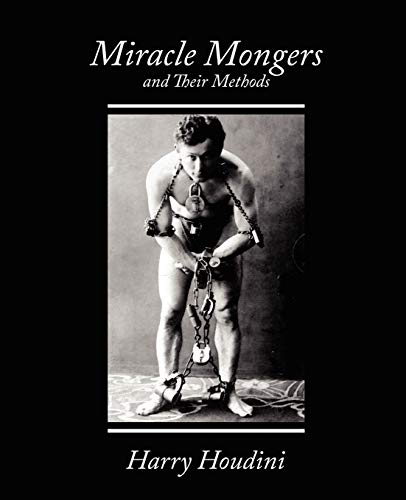 9781604243925: Miracle Mongers and Their Methods