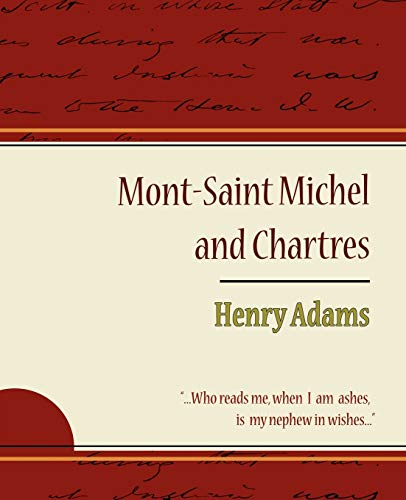 Mont-Saint Michel and Chartres - Henry Adams: Henry Adams