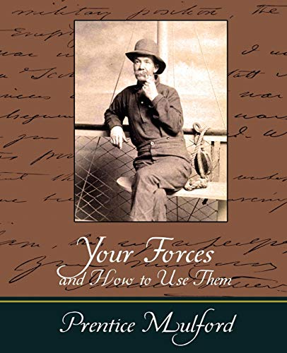 9781604244359: Your Forces and How to Use Them - Prentice Mulford