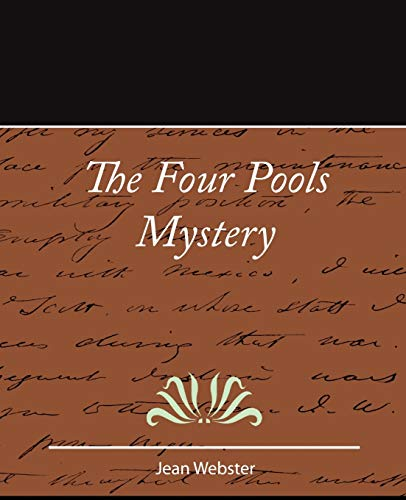 The Four Pools Mystery - Jean Webster: Jean Webster