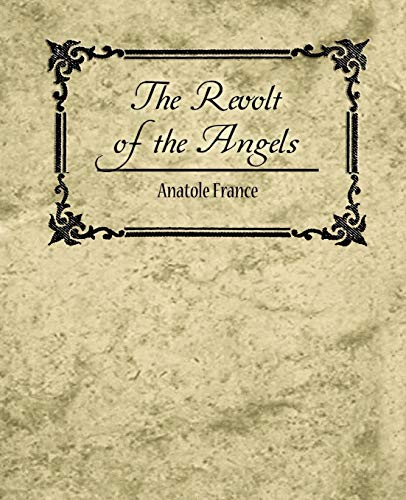 9781604244533: The Revolt of the Angels - Anatole France