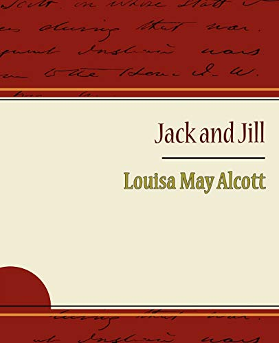 9781604244540: Jack and Jill - Alcott Louisa May