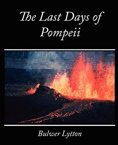The Last Days of Pompeii: Lytton, Edward Bulwer