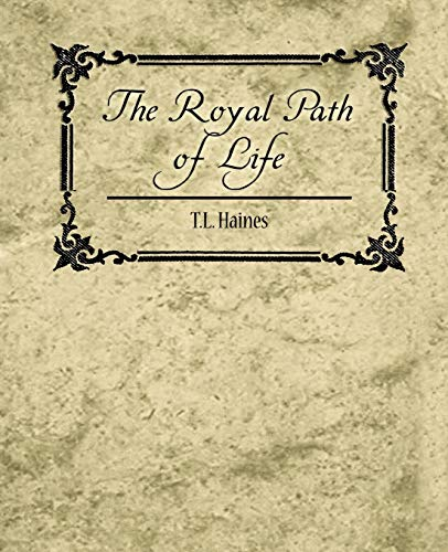 Royal Path of Life: T L Haines