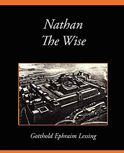Nathan The Wise: Gotthold Ephraim Lessing