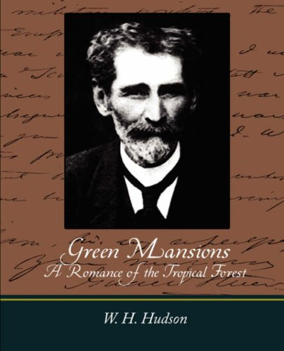 9781604245394: Green Mansions A Romance of the Tropical Forest