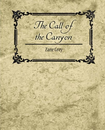 The Call of the Canyon: Grey, Zane