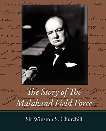 9781604245486: The Story of the Malakand Field Force
