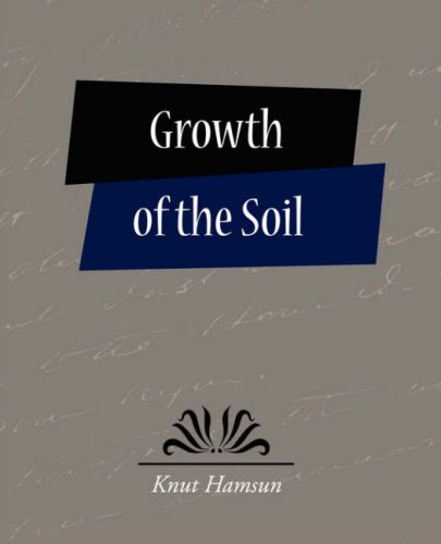 Growth of the Soil: Knut Hamsun