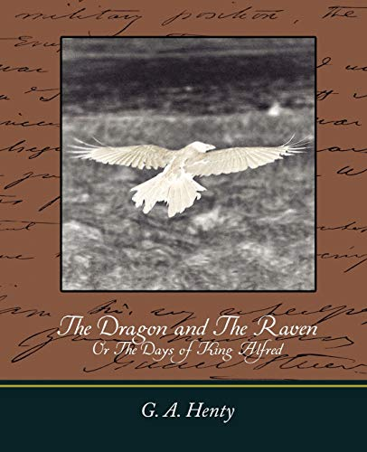 9781604245776: The Dragon and the Raven: Or the Days of King Alfred