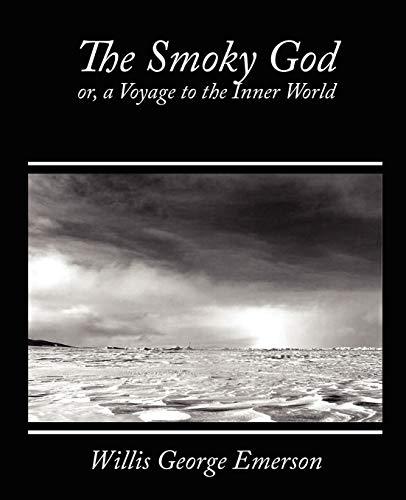 9781604246728: The Smoky God, or A Voyage to the Inner World