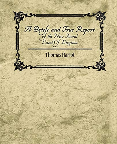 9781604247343: A Briefe and True Report of the New Found Land of Virginia