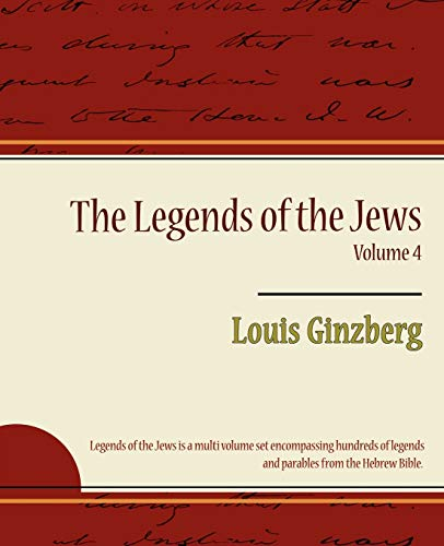 9781604247688: The Legends of the Jews Volume 4