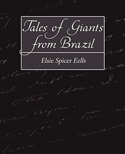 Tales of Giants from Brazil: Elsie Spicer Eells
