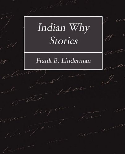 Indian Why Stories (1604248211) by Frank B. Linderman