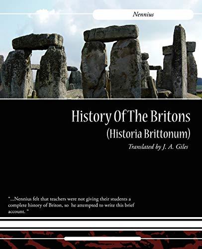 History of the Britons Historia Brittonum: Nennius
