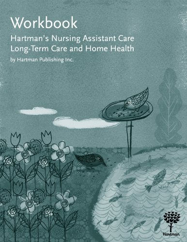 Workbook for Hartman's Nursing Assistant Care: Long-Term Care and Home Health (1604250119) by Hartman Publishing Inc.