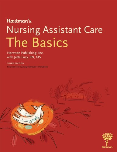 Hartman's Nursing Assistant Care: The Basics, 3e (9781604250145) by Hartman Publishing Inc.; Jetta Fuzy RN MS