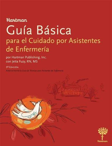 9781604250176: Hartman Guia Basica: para el Cuidado por Asistentes de Enfermeria, 3e (Spanish Edition)