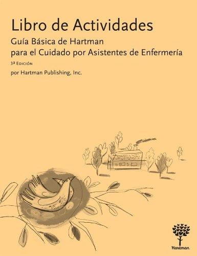 Libro de Actividades: Guia Basica de Hartman para el Cuidado por Asistentes de Enfermeria (Spanish Edition) 3e (1604250186) by Hartman Publishing Inc.