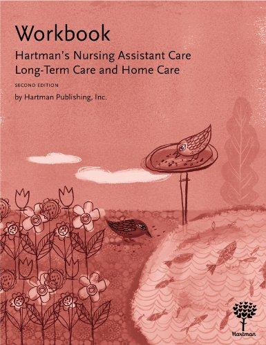 9781604250381: Workbook for Hartman's Nursing Assistant Care: Long-Term Care and Home Care, 2e