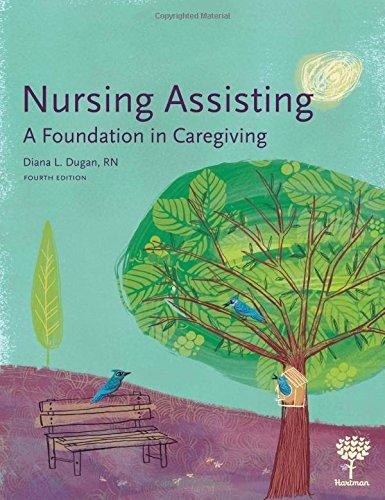 9781604250619: Nursing Assisting: A Foundation in Caregiving, 4e