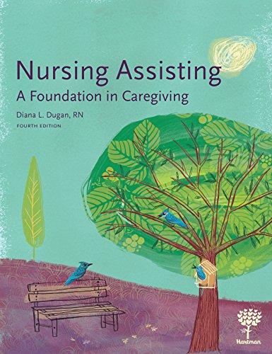 9781604250640: Nursing Assisting: A Foundation in Caregiving, 4e