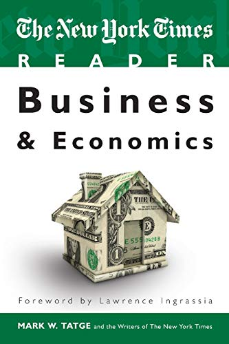 The New York Times Reader: Business &: Mark W. Tatge