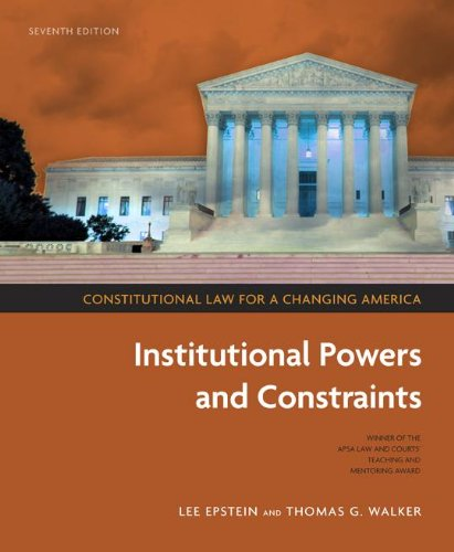 Constitutional Law for a Changing America: Institutional: Lee Epstein, Thomas